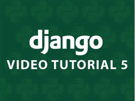 django tutorial best django tutorial 5 youtube