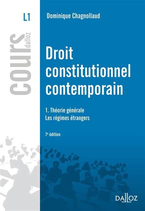 droit constitutionnel livre droit constitutionnel contemporain 1 th 233 orie g 233 n 233 rale les r 233 gimes 233 trangers 7e 233 d