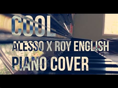 alesso cool lyrics feat roy various artists cool cover originally performed by