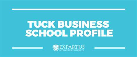 Tuck Mba Credits by Tuck Business School Profile Expartus Consulting