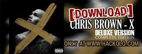 download mp3 chris brown x album download leaked chris brown x deluxe version hacks