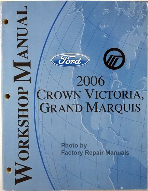 service and repair manuals 2006 ford crown victoria electronic throttle control 2006 ford crown victoria mercury grand marquis factory shop service manual factory repair