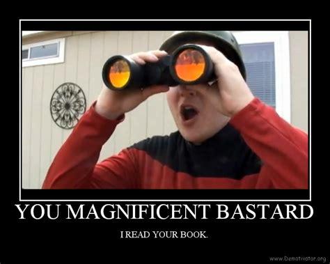 You Bastard Meme - you magnificent bastard by chibiibuizel on deviantart