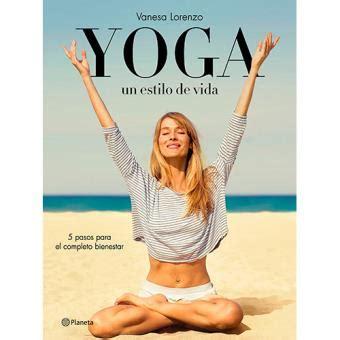 yoga un estilo de vida sinopsis y precio fnac