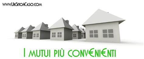 banche convenienti i mutui pi 249 convenienti