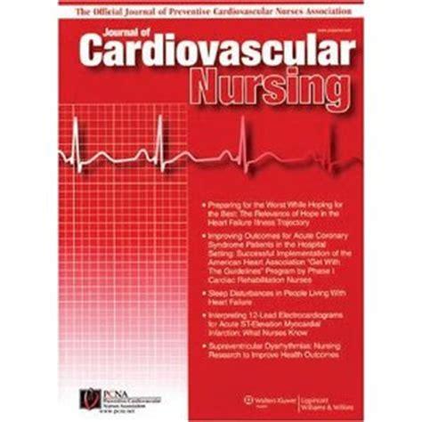 peer reviewed nursing and health care journal nursing impact factor journal of cardiovascular nursing videos