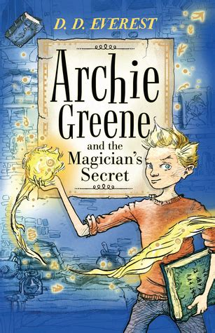 the ã s secret green series books archie greene and the magician s secret by d d everest