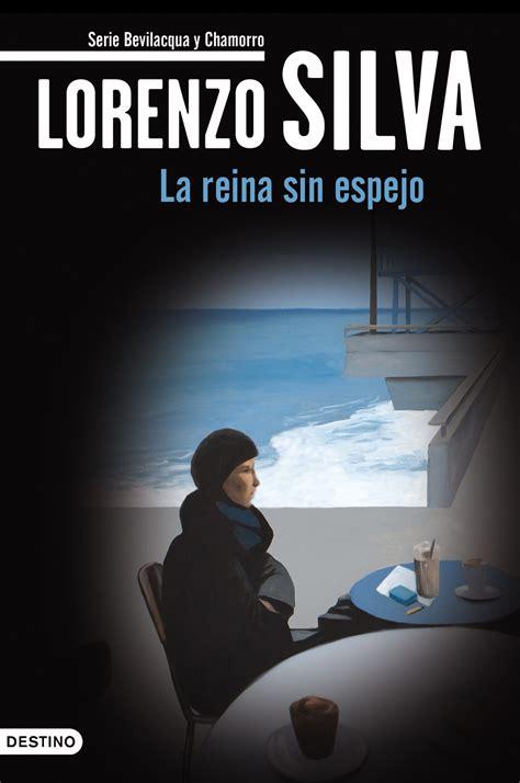lectora de tot lorenzo silva la reina sin espejo saga bevilacqua y chamorro 4