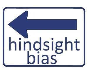 exle of hindsight bias hindsight bias breaking finance