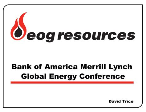 bank of merrill lynch eog resources eog presents at bank of america merrill