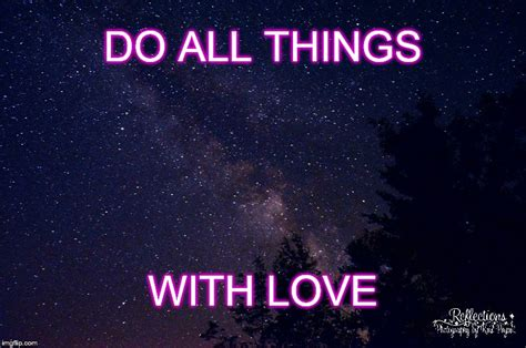 Do All Things Meme - all with love imgflip