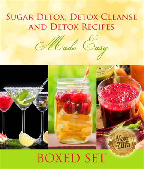 Detox Recipe Book by Sugar Detox Detox Cleanse And Detox Recipes Made Easy