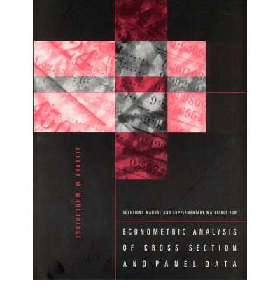 wooldridge econometric analysis of cross section and panel data solutions manual and supplementary materials for