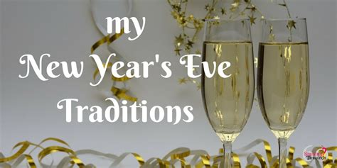 new year traditions at work my new year s traditions sizzling towards 60 beyond