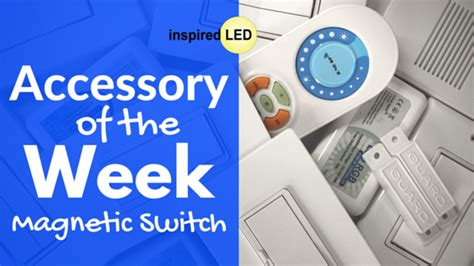 Accessory Of The Week by Accessory Of The Week Magnetic Switch Inspiredled