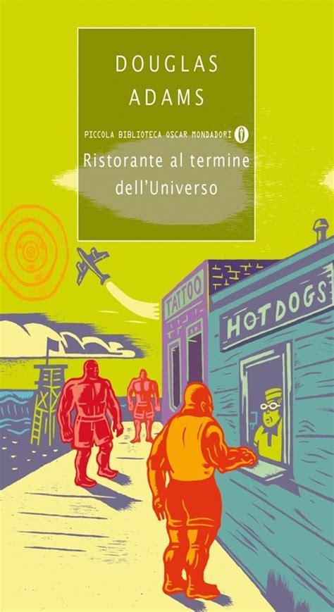 ristorante al termine delluniverso 8804507942 libro ristorante al termine dell universo di d lafeltrinelli