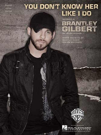 artists like brantley gilbert you don t know her like i do sheet music direct