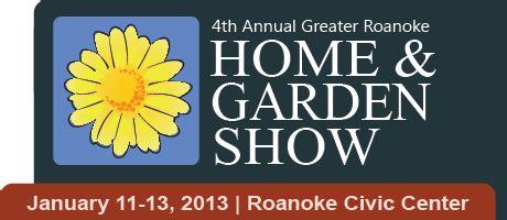 roanoke home garden show jan   rke civic center