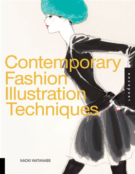 fashion illustration books contemporary fashion illustration techniques by naoki watanabe