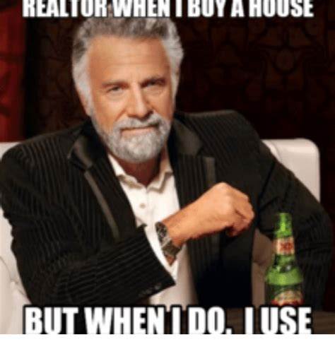 But When I Do Meme - realtorwhen buy a house but when i do i use but when i