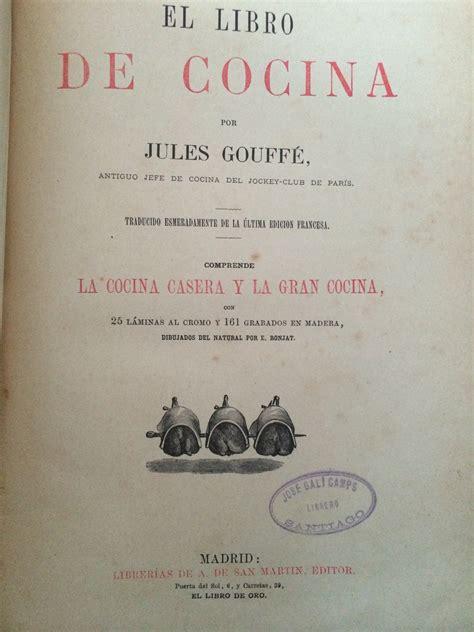 libros de cocina antiguos libros de cocina antiguos de jules gouff 201 1807 1877