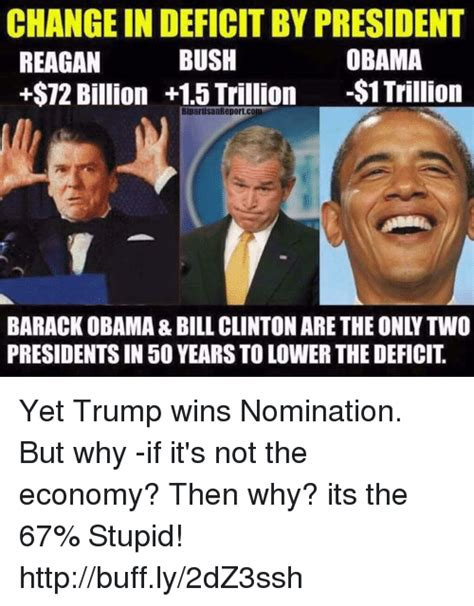Bill Clinton Obama Meme - change in deficit by president obama bush reagan 72