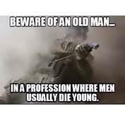 Beware Of An Old Man… – Military Humor