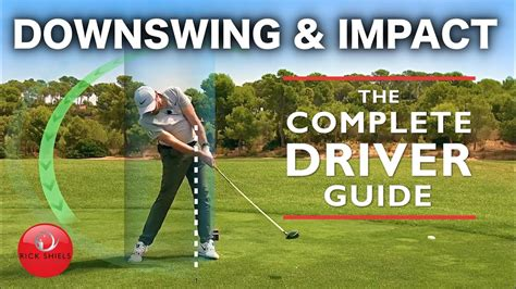 golf swing guide driver downswing impact the complete driver golf swing