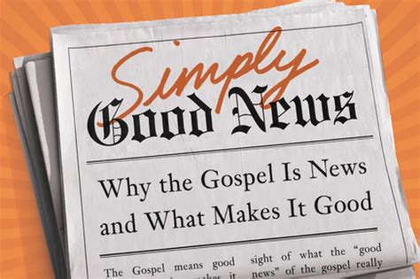 news the gospel of jesus books book review quot simply news why the gospel is news