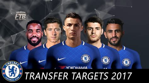 chelsea january transfer targets 2018 chelsea fc top 19 transfer targets summer 2017 youtube