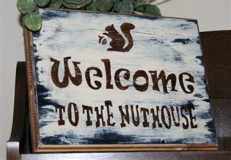funny welcome funny welcome sign welcome to the nuthouse