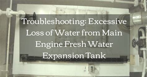 troubleshooting excessive loss  water  main engine