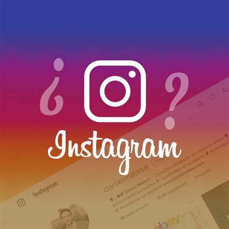 tutorial para utilizar instagram como usar instagram que es y para que sirve