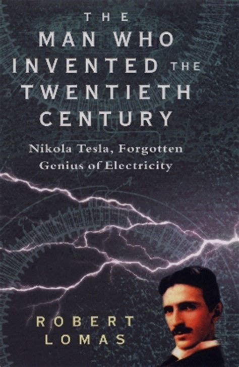 Who Invented Electricity Tesla Or Edison Robert Lomas Books