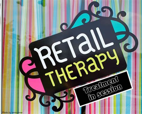 More Retail Therapy For by 7 Best Retail Therapy Quotes Images On Retail