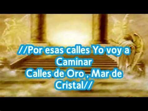 cadena de coros jerusalen que bonita eres cancion calles de oro mar de cristal videos videos