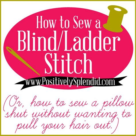 How To Stitch A Pillow Closed by How To Sew A Pillow Closed By Blind Ladder Stitch