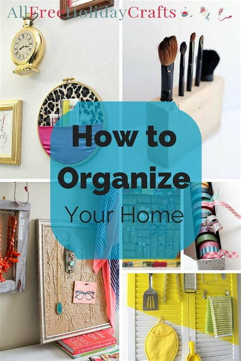 how to organise your home how to organize your home allfreeholidaycrafts com