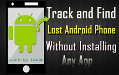 how to get free on android phone without wifi how to track or locate your lost or stolen android phone