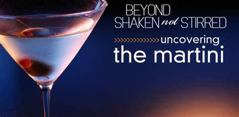 dry martini shaken not stirred beyond quot shaken not stirred quot uncovering the martini