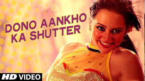 film dono video dono aankho ka shutter video song filmshowonline net