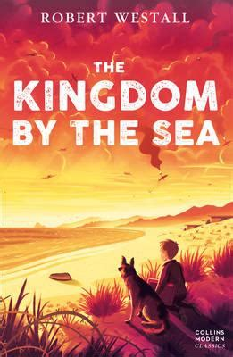 by the sea comingsoonnet the kingdom by the sea robert westall 9780007301416
