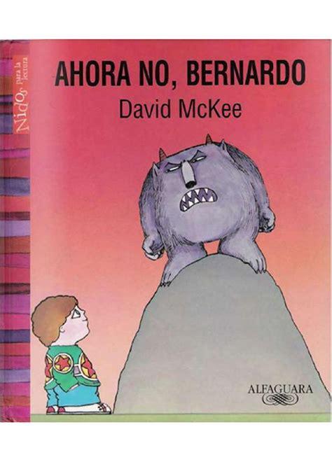 ahora no bernardo mejores 9 im 225 genes de libros que nos gustan en cuentos para cuentacuentos y livros