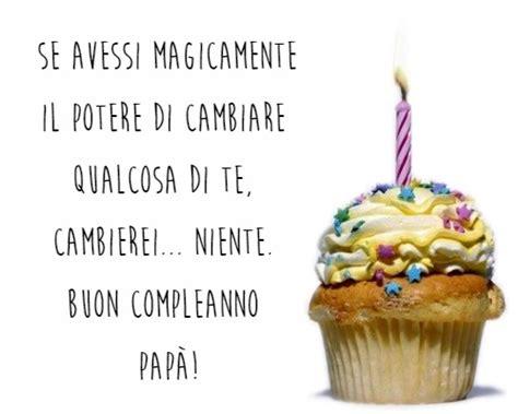 frasi di auguri di buon compleanno pap 224 auguri di buon
