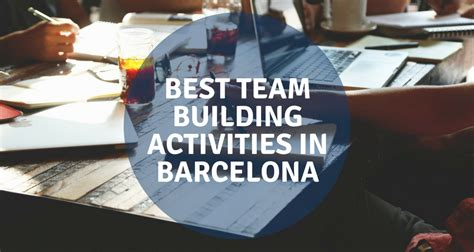 best activities in barcelona best team building activities in barcelona barcelona home