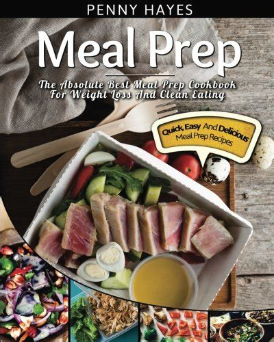 meal prep cookbook 25 delicious recipes for you meal prep color books meal prep the absolute best meal prep cookbook for weight