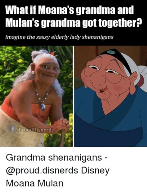 Meme What If - what if moana s grandma and mulan s grandma got together