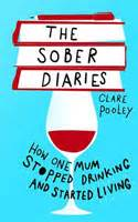 the sober diaries how one stopped and started living books chicklit club