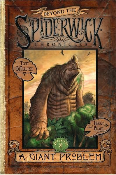 libro beyond the spiderwick chronicles a giant problem beyond the spiderwick chronicles series 2 by holly black tony diterlizzi