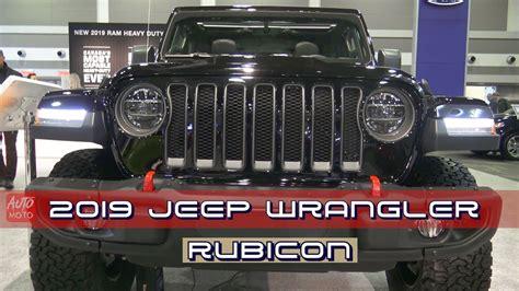 2019 Jeep Wrangler Auto Show by 2019 Jeep Wrangler Rubicon 4x4 Exterior And Interior